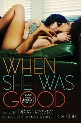 When She Was Good: Best Lesbian Erotica by