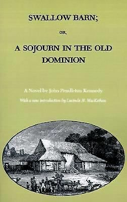 Swallow Barn; Or, a Sojourn in the Old Dominion (Library of Southern Civilizati