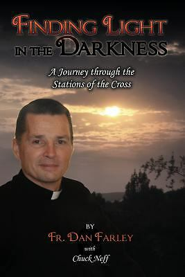 Finding Light in the Darkness, a Journey Through the Stations of the Cross