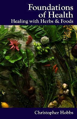 Foundations of Health: Healing with Herbs & Foods (Herbs and Health Series), Hob