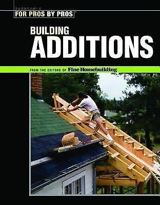 Building Additions (For Pros By Pros), Editors of Fine Homebuilding, Acceptable