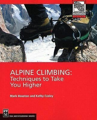 Alpine Climbing: Techniques to Take You Higher (Mountaineers Outdoor Expert),Cos