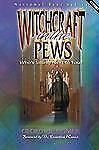 Witchcraft in the Pews by Bloomer, George G.