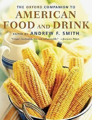 The Oxford Companion to American Food and Drink (Oxford Companions),,  Good Book