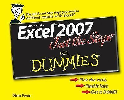 Excel 2007 Just the Steps For Dummies, Koers, Diane, Good Book