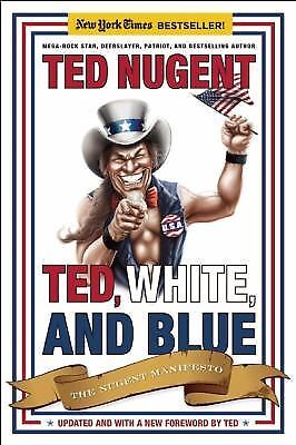 Ted, White, and Blue: The Nugent Manifesto, Ted Nugent, Good Book