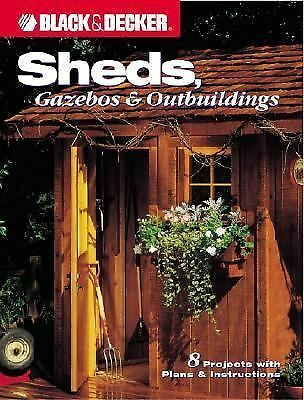Sheds, Gazebos & Outbuildings (Black & Decker Home Improvement Library), Schmidt