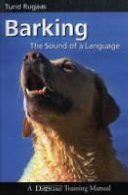 Barking: The Sound of a Language (Dogwise Training Manual), Turid Rugaas, Good B