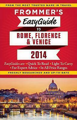 Frommer's EasyGuide to Rome, Florence and Venice  2014 (Easy Guides), Keeling, S