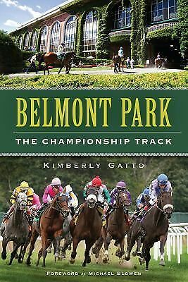 Belmont Park:: The Championship Track,Kimberly Gatto,  Good Book
