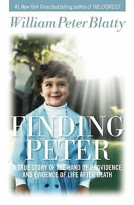 Finding Peter: A True Story of the Hand of Providence and Evidence of Life afte