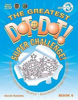 The Greatest Dot-to-Dot Super Challenge Book 5 (Greatest Dot to Dot! Super Chall