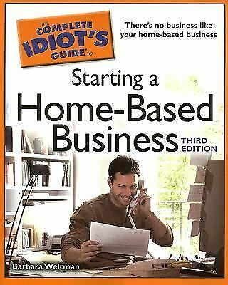 The Complete Idiot's Guide to Starting a Home-Based Business, 3E (Idiot's Guides