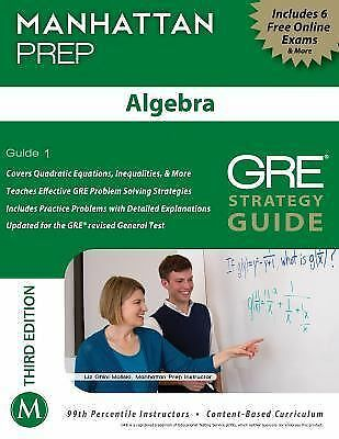 Algebra GRE Strategy Guide, 3rd Edition (Manhattan Prep Strategy Guides) by Man