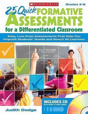 25 Quick Formative Assessments for a Differentiated Classroom: Easy, Low-Prep A