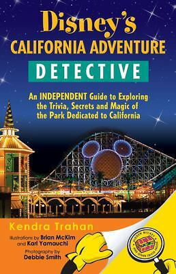 Disney's California Adventure Detective: An Independent Guide to Exploring the