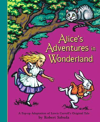 Alice's Adventures in Wonderland: A Pop-up Adaptation by Carroll, Lewis