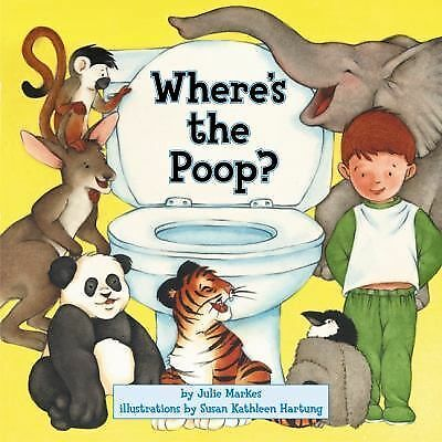 Where's the Poop?, Julie Markes, Susan Kathleen Hartung, Good, Books