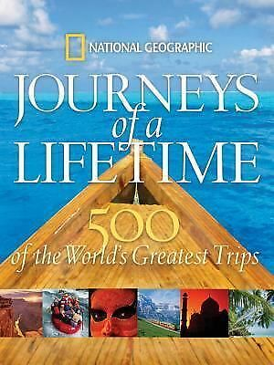 Journeys of a Lifetime: 500 of the World's Greatest Trips, National Geographic,