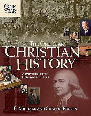 The One Year Christian History (One Year Books) by Rusten, E. Michael, Rusten,