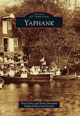 Yaphank (Images of America) by Foley, Tricia, Mouzakes, Karen, Yaphank Historic