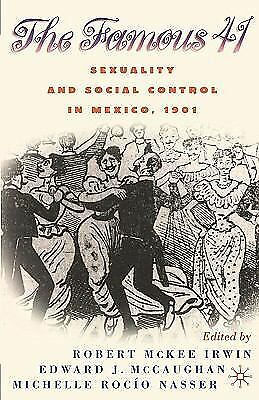 The Famous 41: Sexuality and Social Control in Mexico, 1901, , Acceptable Book