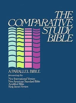 The Comparative Study Bible: A Parallel Bible Presenting the NIV, NASB, Amplifi