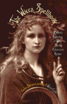 The Wicca Spellbook: A Witch's Collection of Wiccan Spells, Potions, and Recipe