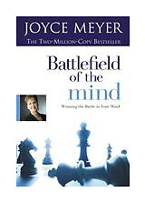 Battlefield of the Mind: Winning the Battle in Your Mind, Joyce Meyer, Good Book