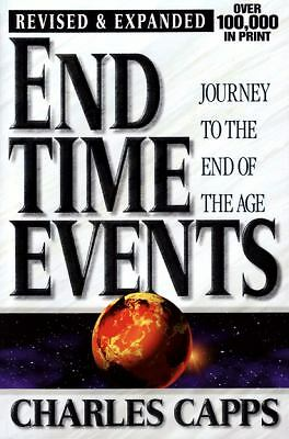 End-Time Events: Journey To The End Of The Age by Charles Capps