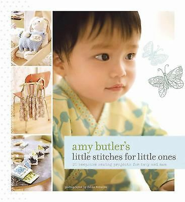 Amy Butler's Little Stitches for Little Ones by Butler, Amy