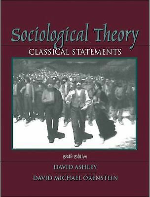 Sociological Theory: Classical Statements (6th Edition),Orenstein, David Michael