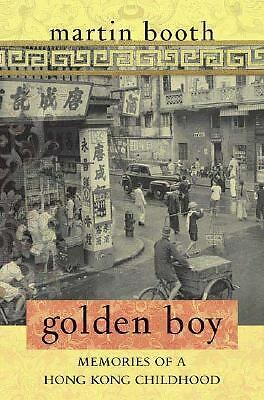 Golden Boy: Memories of a Hong Kong Childhood, Booth, Martin, Good Book