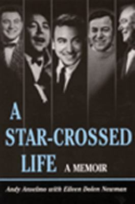 A Star-Crossed Life: A Memoir,Anselmo, Andy, Very Good Book