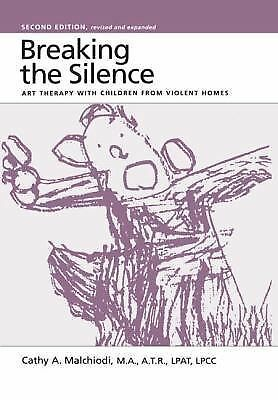 Breaking the Silence: Art Therapy with Children from Violent Homes,Eliana Gil, C
