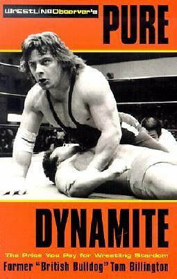 Pure Dynamite: The Price You Pay for Wrestling Stardom, Tom Billington, Alison C