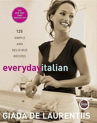 Everyday Italian: 125 Simple and Delicious Recipes, Giada De Laurentiis, Good Bo