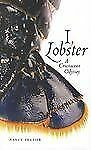 I, Lobster: A Crustacean Odyssey by