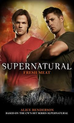 Supernatural: Fresh Meat (Supernatural (Titan Books)) by Henderson, Alice