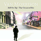 Still On Top - The Greatest Hits by Van Morrison
