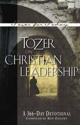 Tozer on Christian Leadership: A 366-Day Devotional (Tozer for Today) - Tozer, A