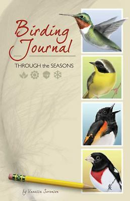Birding Journal: Through the Seasons by Vanessa Sorensen