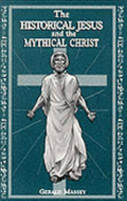 The Historical Jesus & the Mythical Christ, Gerald Massey, Good Book