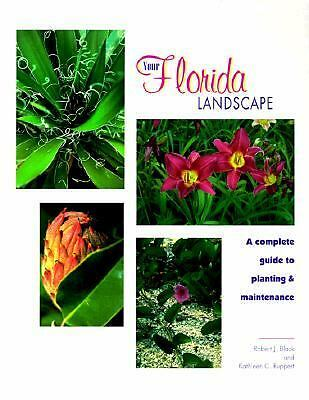 Your Florida Landscape: A Complete Guide to Planting and Maintenance by ROBERT