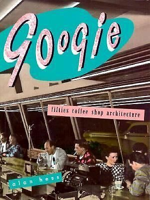 Googie: Fifties Coffee Shop Architecture - Hess, Alan - Good Condition