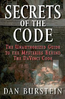 Secrets of the Code: The Unauthorized Guide to the Mysteries Behind The Da Vinci