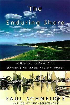 The Enduring Shore: A History of Cape Cod, Martha's Vineyard, and Nantucket by
