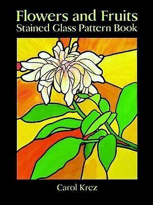 Flowers and Fruits Stained Glass Pattern Book (Dover Stained Glass Instruction),