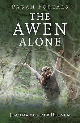 Pagan Portals - The Awen Alone: Walking the Path of the Solitary Druid, Hoeven,