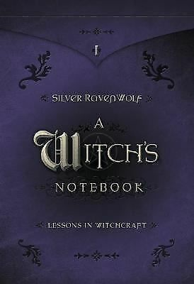 A Witch's Notebook: Lessons in Witchcraft by Silver RavenWolf